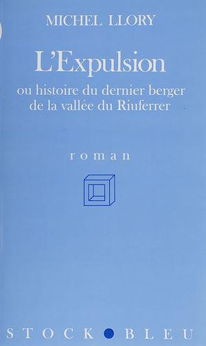 Téléchargez le livre :  L'Expulsion ou Histoire du dernier berger de la vallée du Riuferrer