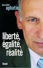 Télécharger le livre :  LIberté, égalité, réalité