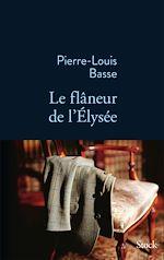 Télécharger le livre :  Le flâneur de l'Elysée
