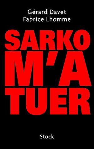 Téléchargez le livre :  Sarko m'a tuer