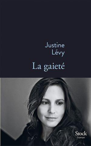 La gaieté | Lévy, Justine. Auteur