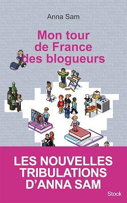 Téléchargez le livre numérique:  Mon tour de France des blogueurs