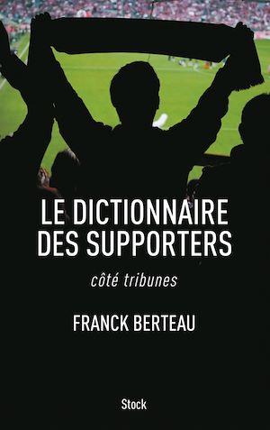 Téléchargez le livre :  Le dictionnaire des supporters