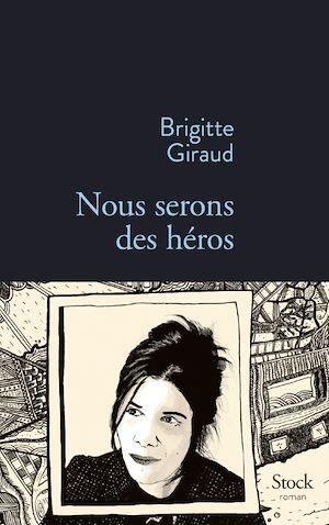 Téléchargez le livre :  Nous serons des héros