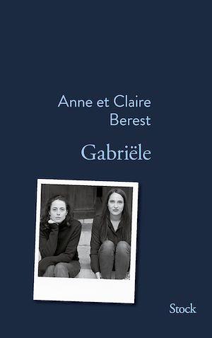 Gabriële | Berest, Claire