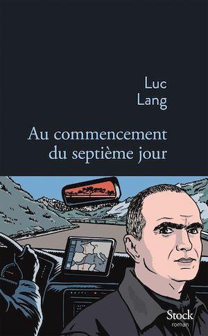 Au commencement du septième jour   Lang, Luc