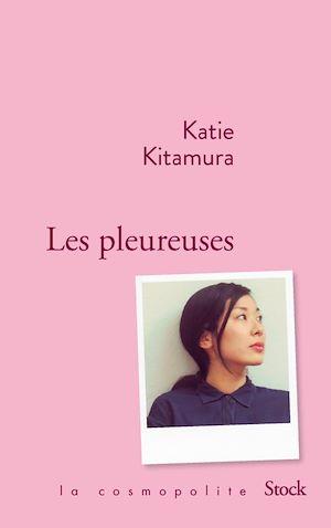 Les pleureuses | Kitamura, Katie. Auteur