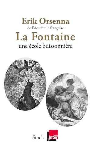 La Fontaine Une école buissonnière | Orsenna, Erik. Auteur
