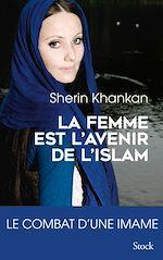 Télécharger le livre :  La femme est l'avenir de l'islam