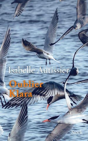 Oublier Klara | Autissier, Isabelle. Auteur