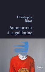 Télécharger le livre :  Autoportrait à la guillotine