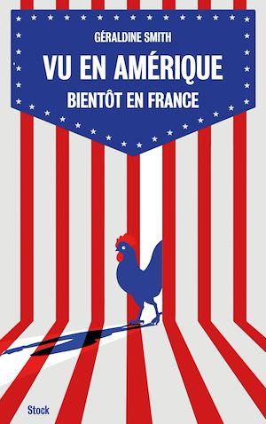 Téléchargez le livre :  Vu en Amérique... Bientôt en France