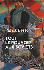 Télécharger le livre :  Tout le pouvoir aux soviets