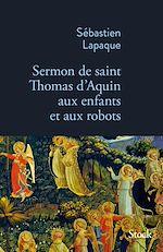 Télécharger le livre :  Sermon de Saint Thomas d'Aquin aux enfants et aux robots