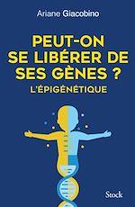 Télécharger le livre :  Peut-on se libérer de ses gènes ? L'épigénétique