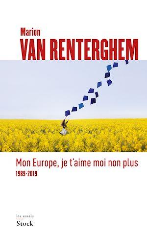 Téléchargez le livre :  Mon Europe, je t'aime moi non plus