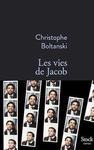 Les vies de Jacob | Boltanski, Christophe. Auteur