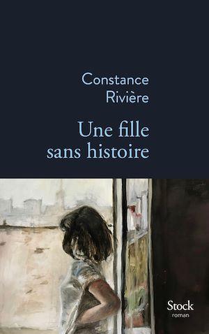 Une fille sans histoire | Rivière, Constance. Auteur