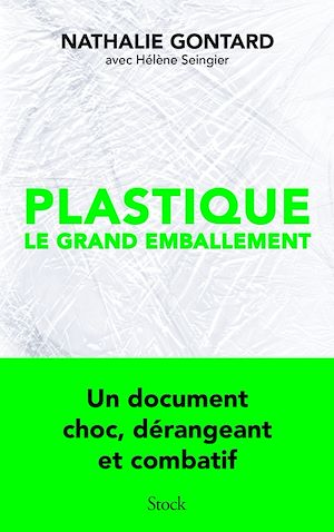 Téléchargez le livre :  Plastique, le grand emballement