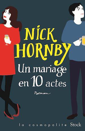 Un mariage en dix actes | Hornby, Nick. Auteur