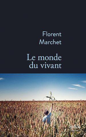 Le monde du vivant | Marchet, Florent. Auteur