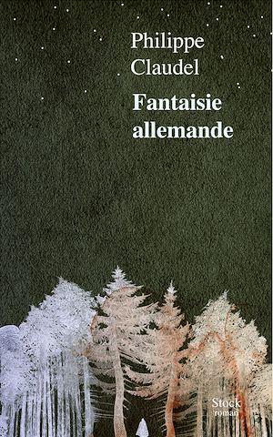 Fantaisie allemande | Claudel, Philippe. Auteur
