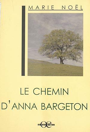 Téléchargez le livre :  Le Chemin d'Anna Bargeton