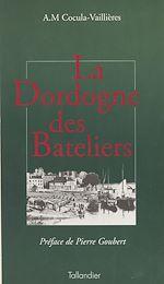 Télécharger le livre :  La Dordogne des bâteliers