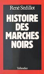 Télécharger le livre :  Histoire des marchés noirs