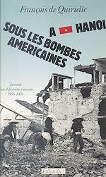 Télécharger cet ebook : À Hanoï sous les bombes américaines : journal d'un diplomate français, 1966-1969