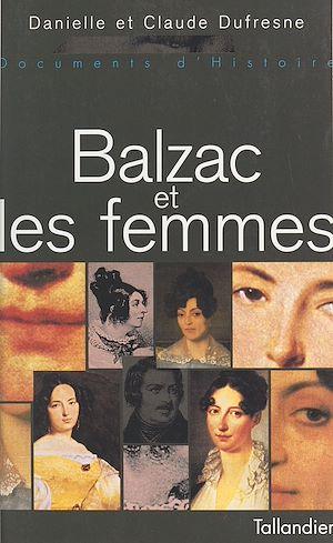Téléchargez le livre :  Balzac et les femmes
