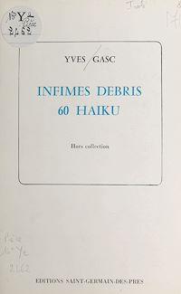 Télécharger le livre : Infimes débris 60 Haiku