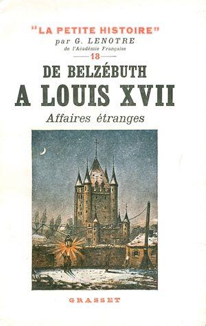 Téléchargez le livre :  De Belzébuth à Louis XVII - Affaires étranges