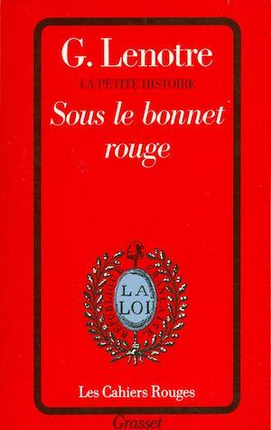 Téléchargez le livre :  Sous le bonnet rouge