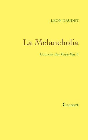 Téléchargez le livre :  La Melancholia - Courrier des Pays-Bas Tome 3