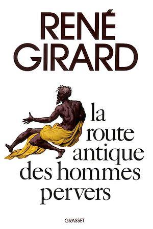 Téléchargez le livre :  La route antique des hommes pervers