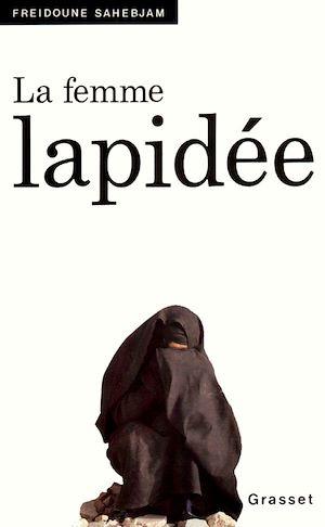 La Femme Lapidée Freidoune Sahebjam Numilog Com Ebook