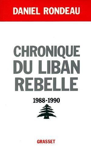 Téléchargez le livre :  Chronique du Liban rebelle, 1988-1990