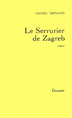 Téléchargez le livre :  Le serrurier de Zagreb