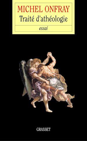 Téléchargez le livre :  Traité d'Athéologie
