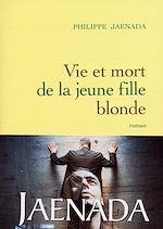 Télécharger le livre :  Vie et mort de la jeune fille blonde