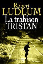 Télécharger le livre :  La trahison Tristan