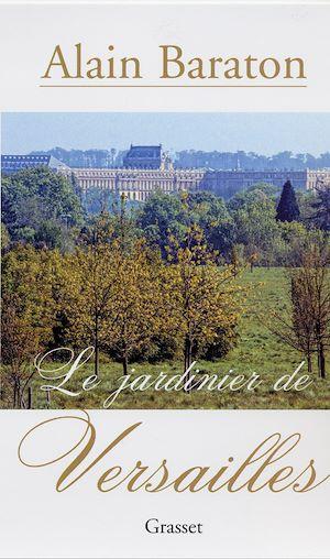 Téléchargez le livre :  Le jardinier de Versailles