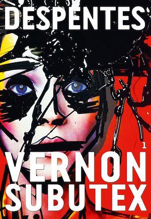 Vernon Subutex, 1 | Despentes, Virginie. Auteur
