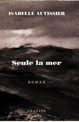 Téléchargez le livre :  Seule la mer s'en souviendra