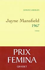 Télécharger le livre :  Jayne Mansfield 1967 - Prix Fémina 2011