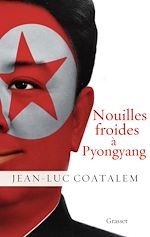 Télécharger le livre :  Nouilles froides à Pyongyang
