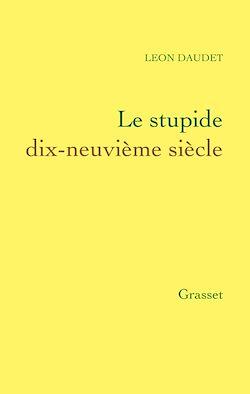 Téléchargez le livre numérique:  Le stupide dix-neuvième siècle