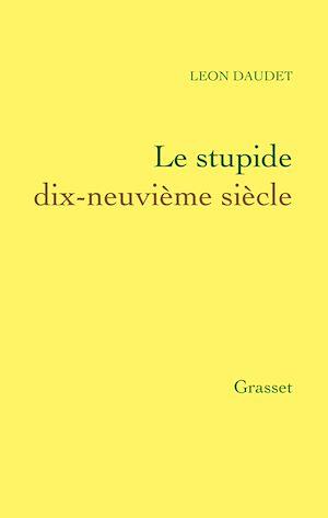 Téléchargez le livre :  Le stupide dix-neuvième siècle