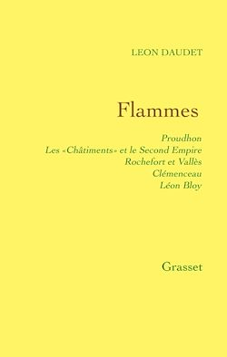 Téléchargez le livre numérique:  Flammes - Proudhon - les «Châtiments» et le Second Empire - Rochefort et Vallès - Clémenceau - Bloy